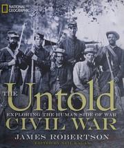 The untold Civil War exploring the human side of war