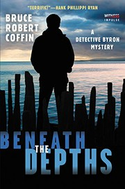Beneath the depths : a Detective Byron mystery
