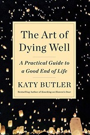 The art of dying well : a pract