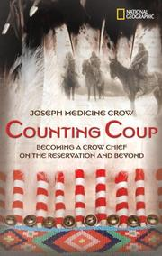 Counting coup : becoming a Crow chief on the Reservation and be