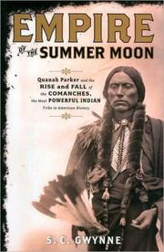 Empire of the summer moon : Quanah Parker and the rise and fa