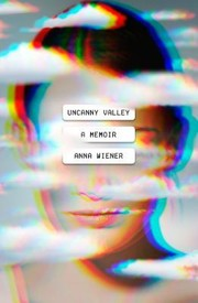 Uncanny valley : a memoir