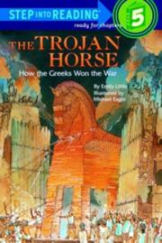 The Trojan horse : how the Greeks won the war.