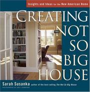 Creating the not so big house : insights and ideas for the new American home