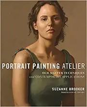 Portrait painting atelier : old master techniques and contemporary applications